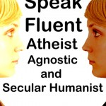 How to Speak Fluent Atheist, Agnostic and Secular Humanist