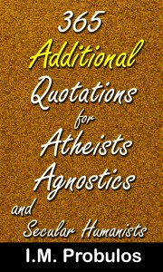 365 Additional Quotations for Atheists Agnostics and Secular Humanists