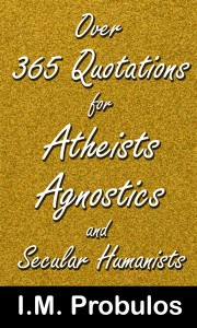Over 365 Quotations for Atheists Agnostics and Secular Humanists