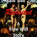 Adam And Eve Revisited: A Free Will Story